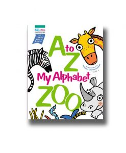 A to Z : My Alphabet Zoo